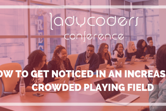 How to get noticed in an increasingly crowded playing field - Featured image